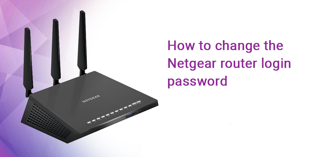 How to change the Netgear router login password