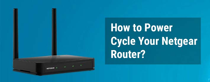 How to Power Cycle Your Netgear Router?