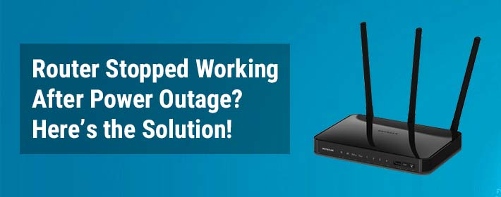 Router Stopped Working After Power Outage